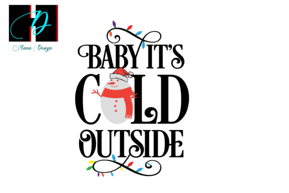 Print on Demand: Baby It's Cold Outside Christmas Snowman Graphic Print Templates By Hana Design