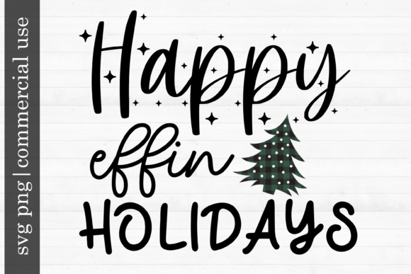 Print on Demand: Christmas Svg Happy Effin Holidays Graphic Print Templates By inlovewithkats