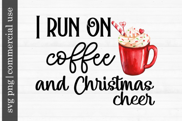 Print on Demand: Christmas-I Run on Coffee and Christmas Graphic Print Templates By inlovewithkats