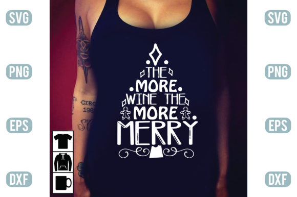 The More Wine the More Merry Graphic Crafts By Printable Store