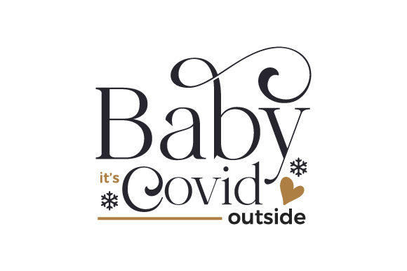 Baby Its Covid Outside Quotes Craft Cut File By Creative Fabrica Crafts