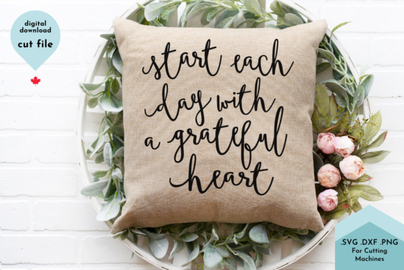 Print on Demand: Start Each Day with a Grateful Heart Graphic Crafts By Lettershapes
