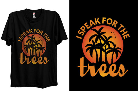 Tree Plant T-shirt Design- I Speak for Graphic Print Templates By Storm Brain
