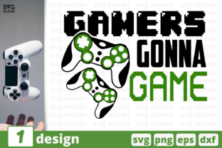 Gamers  Gonna Game Graphic Crafts By SvgOcean