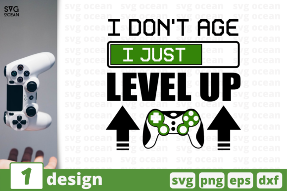I Don't Age I Just Level Up Graphic Crafts By SvgOcean