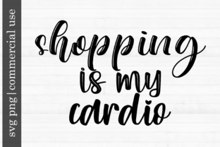 Print on Demand: Shopping is My Cardio Graphic Print Templates By inlovewithkats