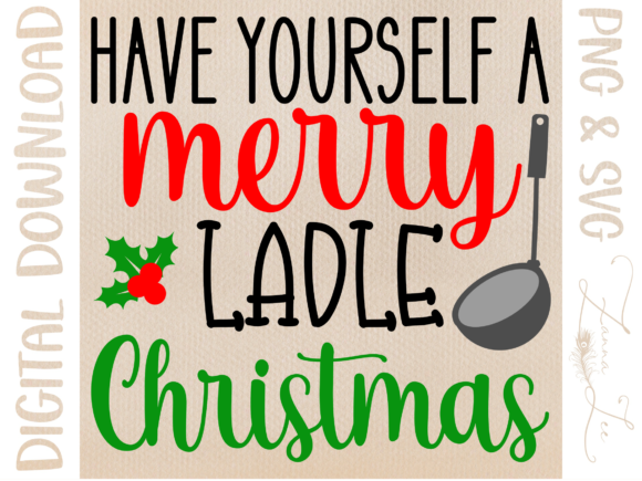 Have Yourself a Merry Ladle Christmas Graphic Print Templates By Zanna Lee Designs