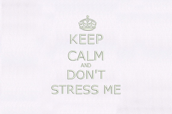 Keep Calm & Don't Stress Me Awareness Embroidery Design By DigitEMB