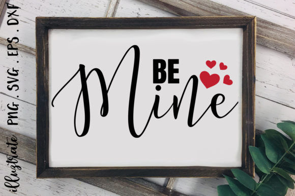 Print on Demand: Be Mine | Valentines Graphic Crafts By illuztrate