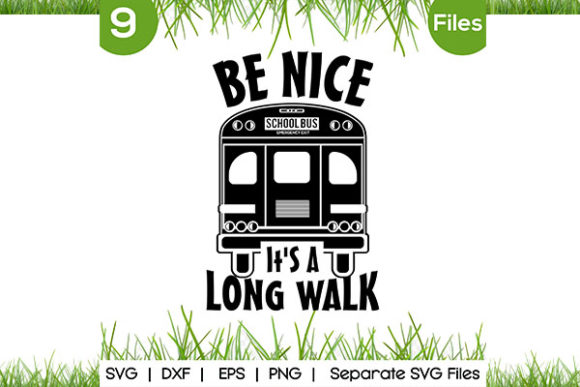 Be Nice It's a Long Walk SVG Cut Files Graphic Crafts By VectorSVGFormet
