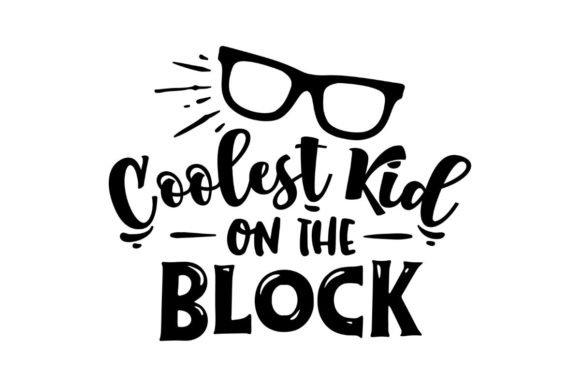 Coolest Kid on the Block Graphic Crafts By Creative Divine