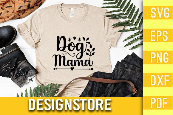 Dog Mama Digital File Graphic Print Templates By Designstore