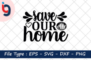 Print on Demand: Earth Day Svg Design,Save Our Home Graphic Print Templates By Iyashin_graphics