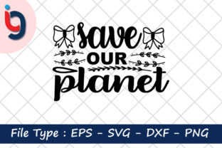 Print on Demand: Earth Day Svg Design,Save Our Planet Graphic Print Templates By Iyashin_graphics