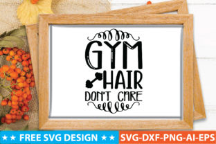 Gym Hair Don't Care Graphic Crafts By craftstore
