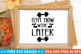 Gym Now, Wine Later Graphic Crafts By craftstore