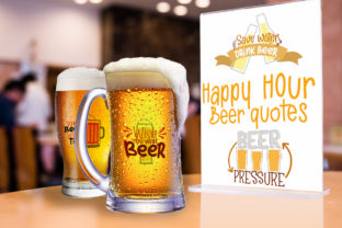 Happy Hour, Beer Quotes Graphic Crafts By Firefly Designs