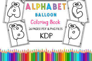 KDP Alphabet Balloon Coloring Book Graphic Coloring Pages & Books Kids By Miss Cherry Designs