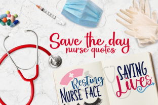 Save the Day - Nurse Quotes Graphic Crafts By Firefly Designs
