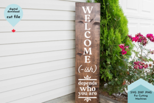 Print on Demand: Welcome-ish Funny Vertical Porch Sign Graphic Crafts By Lettershapes