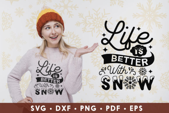 Winter, Life is Better with Snow Graphic Crafts By CraftlabSVG