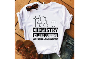 Chemistry is Like Cooking Just Don' Lick Graphic Crafts By craftstore