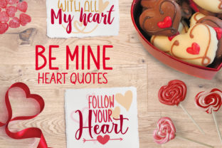 Be Mine - Heart Quotes Graphic Crafts By Firefly Designs