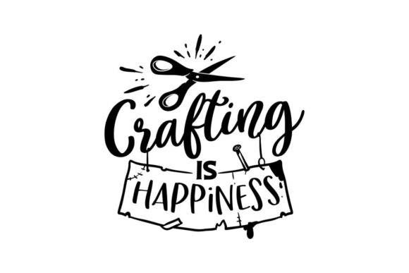 Crafting is Happiness Graphic Crafts By Creative Divine