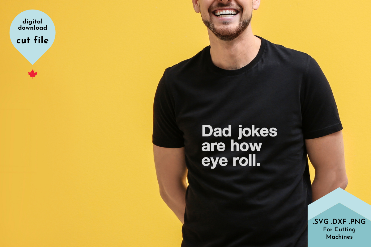 Dad Jokes Are How Eye Roll, Fathers... SVG File