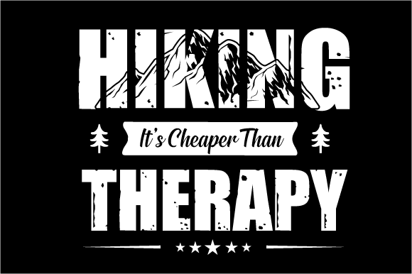 Hiking It's Cheaper Than Therapy Graphic Graphic Templates By HASSHOO
