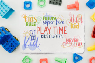 Play Time Kids Quotes Graphic Crafts By Firefly Designs