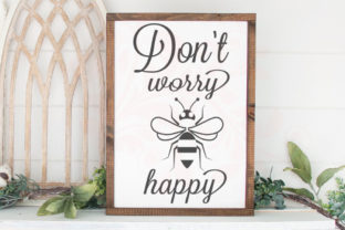 Don't Worry BEE Happy Cut File Graphic Photos By Farmstone Studio Designs