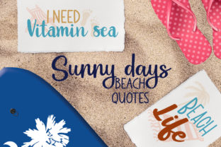 Sunny Days - Beach Quotes Graphic Crafts By Firefly Designs