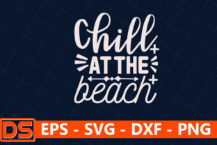 Print on Demand: Beach Svg Design,Chill at the Beach Graphic Print Templates By Star_Graphics