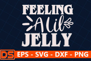 Print on Demand: Beach Svg Design,Feeling a Lil Jelly Graphic Print Templates By Star_Graphics