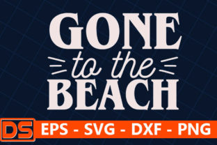 Print on Demand: Beach Svg Design,Gone to the Beach Graphic Print Templates By Star_Graphics