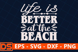 Print on Demand: Beach Svg Design,life is Better at the B Graphic Print Templates By Star_Graphics