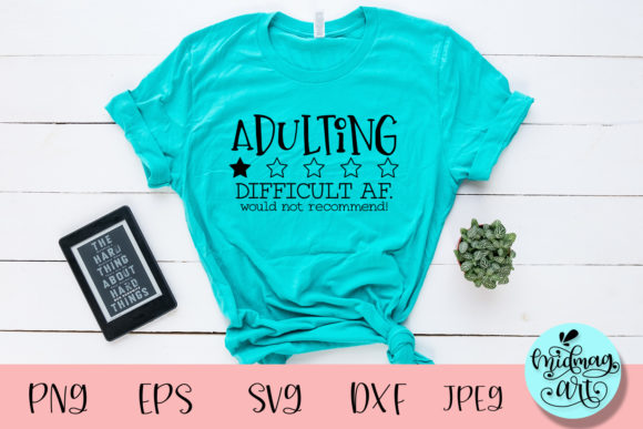 Adulting Difficult Af Svg, Funny Mom Svg Graphic Objects By MidmagArt