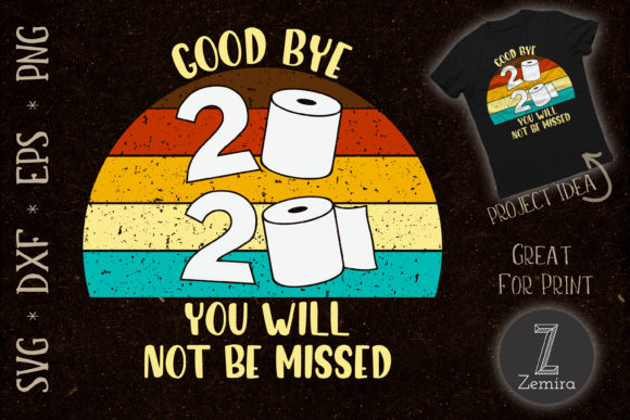 Print on Demand: Good Bye 2020 You Will Not Be Missed Graphic Print Templates By Zemira