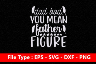 Print on Demand: Father Day Svg Design ,dad Bod, You Mean Graphic Print Templates By Mou_graphics
