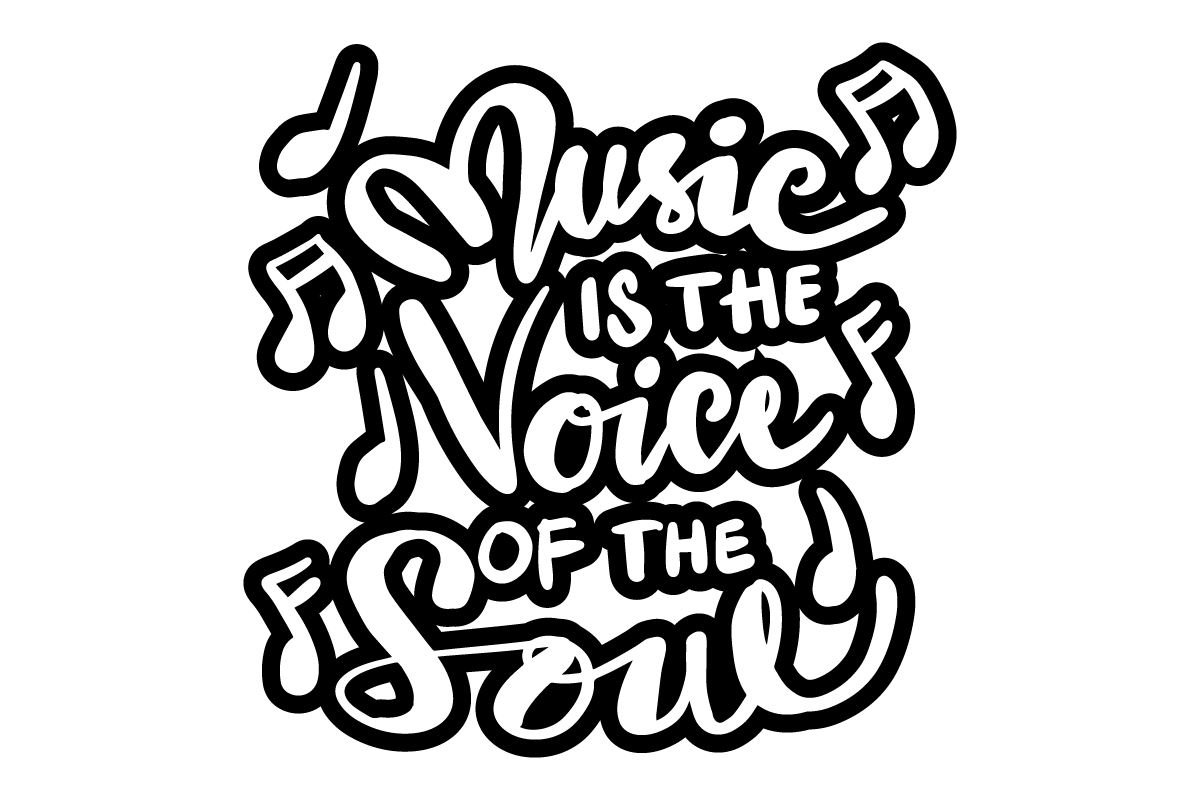 Music is the Voice of the Soul SVG File