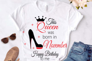 Print on Demand: This Queen Was Born in November Svg, Liv Graphic Illustrations By Lillyrosy