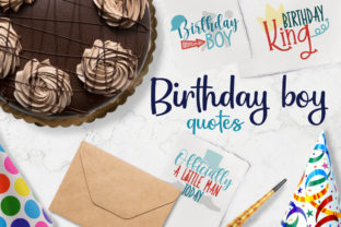 Birthday Boy Quotes Graphic Crafts By Firefly Designs