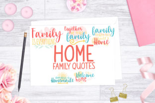 Home, Family Quotes Graphic Crafts By Firefly Designs