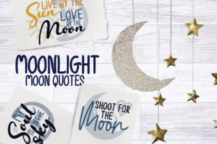 Moonlight, Moon Quotes Graphic Crafts By Firefly Designs