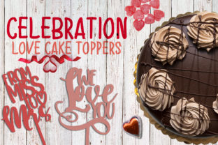 Celebration, Love Cake Toppers Graphic Crafts By Firefly Designs