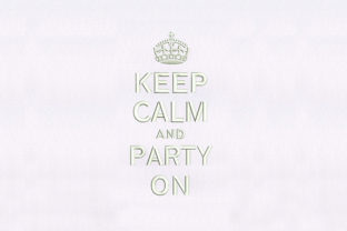 Keep Calm and Party on Friends Embroidery Design By DigitEMB