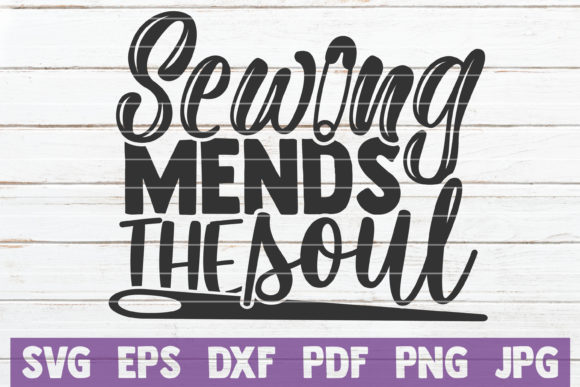 Sewing Mends the Soul SVG Cut Files
