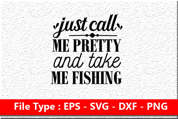Download Fishing Svg Cricut Just Call Me Pretty And Take Me Fishing Svg Digital Art Collectibles Tripod Ee