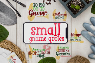 Small Gnome Quotes Graphic Crafts By Firefly Designs